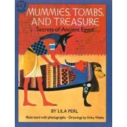 Mummies, Tombs, and Treasure: Vol 1 by Lila Perl