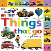 My First Things That Go by DK Publishing
