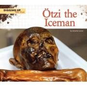Otzi the Iceman by Amanda Lanser