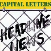 Capital Letters - Headline News (0601811000724) (2 CD)