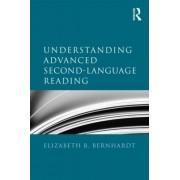 Understanding Advanced Second-Language Reading by Elizabeth B. Bernhardt