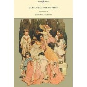 A Childs Garden of Verses - Illustrated by Jessie Willcox Smith by Robert Lovis Stevenson