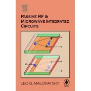 Passive RF and Microwave Integrated Circuits by Leo G. Maloratsky