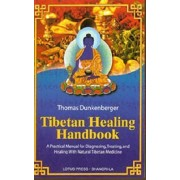 Tibetan Healing Handbook by Thomas Dunkenberger