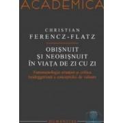Obisnuit si neobisnuit in viata de zi cu zi - Christian Ferencz-Flatz