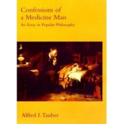 Confessions of a Medicine Man by Alfred I. Tauber