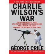 Charlie Wilson's War by George Crile