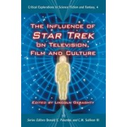 The Influence of Star Trek on Television, Film and Culture by Lincoln Geraghty