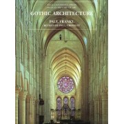 Gothic Architecture by Paul T. Frankl