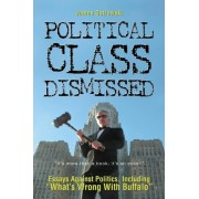 Political Class Dismissed by MR James Ostrowski