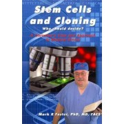 Stem Cells and Cloning by Mark R Foster