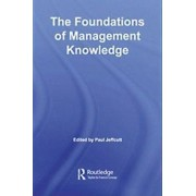 The Foundations of Management Knowledge by Paul Jeffcutt