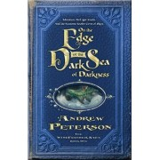 On the Edge of the Dark Sea of Darkness by Andrew Peterson