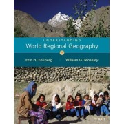 Understanding World Regional Geography by Erin H. Fouberg