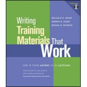 Writing Training Materials That Work by Wellesley R. Foshay