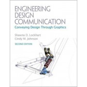 Engineering Design Communications by Shawna E. Lockhart