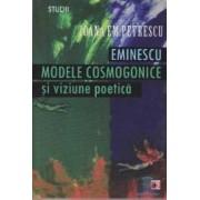 Eminescu Modele cosmologice si viziune poetica ed.2 - Ioana Em. Petrescu
