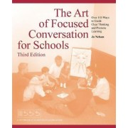 The Art of Focused Conversation for Schools, Third Edition by Jo Nelson