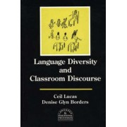 Language Diversity and Classroom Discourse by Professor of Lingusitics Ceil Lucas
