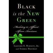 Black is the New Green by Leonard E. Burnett