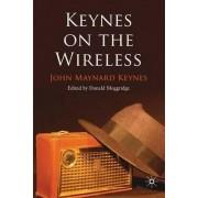 Keynes on the Wireless by John Maynard Keynes