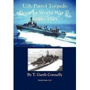 U.S. Patrol Torpedo Boats in World War II, 1939-1945 by T Garth Connelly