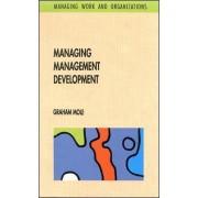 Managing Management Development by Graham Mole