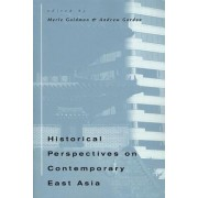 Historical Perspectives on Contemporary East Asia by Merle Goldman
