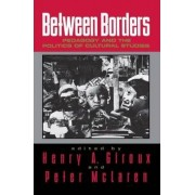 Between Borders by Henry A. Giroux