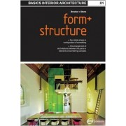 Basics Interior Architecture 01: Form and Structure by Graeme Brooker