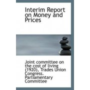 Interim Report on Money and Prices by Committee on the Cost of Living (1920)