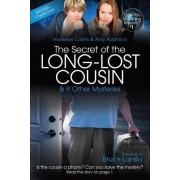 The Secret of the Long-Lost Cousin & 9 Other Mysteries by Bruce Lansky