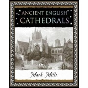 Ancient English Cathedrals by Mark Mills