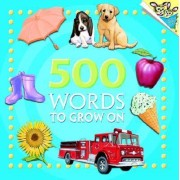 500 Words to Grow on by Kristin Kest