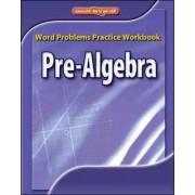 Pre-Algebra, Word Problems Practice Workbook by McGraw-Hill Education