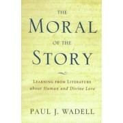 The Moral of the Story by Paul Wadell