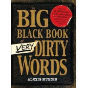 The Big Black Book of Very Dirty Words by Alexis Munier