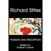 Passion and Perception by Richard Stites