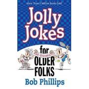 Jolly Jokes for Older Folks by Bob Phillips