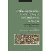Critical Approaches to the History of Western Herbal Medicine by Susan Francia