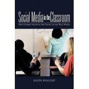 Social Media in the Classroom: Why Ontario Students Are Failing in the Real World by Jason Beaudry