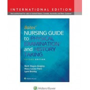 Bates' Nursing Guide to Physical Examination and History Taking by Beth Hogan-Quigley