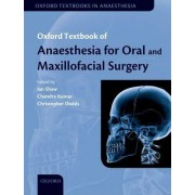 Oxford Textbook of Anaesthesia for Oral and Maxillofacial Surgery by Dr. Ian Shaw