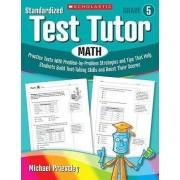 Standardized Test Tutor: Math, Grade 5 by Michael Priestley