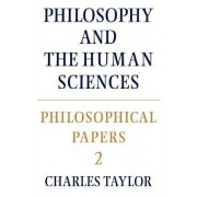 Philosophical Papers: Volume 2, Philosophy and the Human Sciences by Charles Taylor