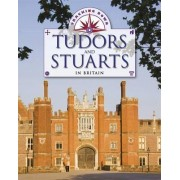 The Tudors and Stuarts in Britain by Moira Butterfield