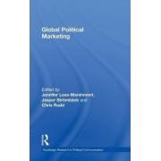 Global Political Marketing by Jennifer Lees-Marshment