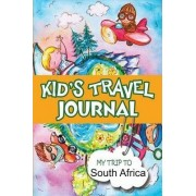 Kids Travel Journal: My Trip to South Africa by BlueBird Books