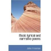 Music Lyrical and Narrative Poems by John Freeman