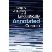 Corpus Linguistics and Linguistically Annotated Corpora by Sandra Kuebler